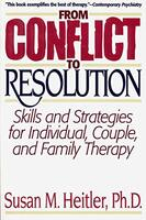 From Conflict to Resolution: Skills and Strategies for individuals, Couples, and Family Therapy