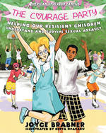 The Courage Party: Helping Our Resilient Children Understand and Survive Sexual Assault