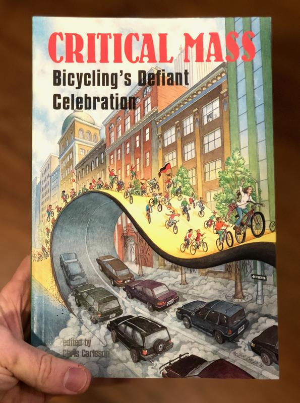 Critical Mass Book: Bicycling's Defiant Celebration