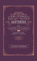 The Curious Bartender: The Artistry & Alchemy of Creating the Perfect Cocktail