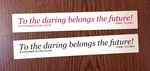 Sticker #252: To The Daring Belongs The Future
