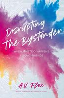 Disrupting the Bystander: When #metoo Happens Among Friends
