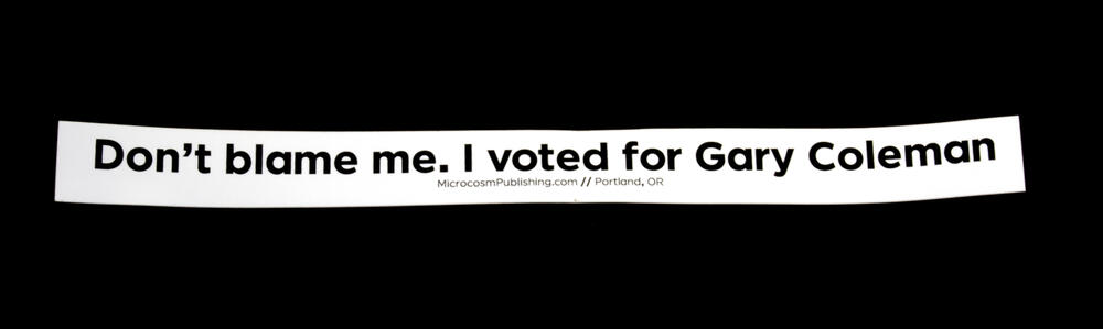 Sticker #398: Don't Blame Me, I Voted for Gary Coleman