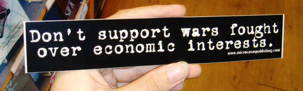Sticker 008 Don't Support Wars fought over economic interests