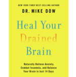Heal Your Drained Brain: Naturally Relieve Anxiety, Combat Insomnia, and Balance Your Brain in Just 14 Days