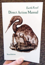 Earth First! Direct Action Manual: Third Edition