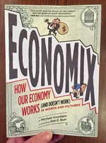 Economix: How Our Economy Works (and Doesn't Work)