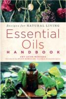 Essential Oils Handbook: Recipes for Natural Living