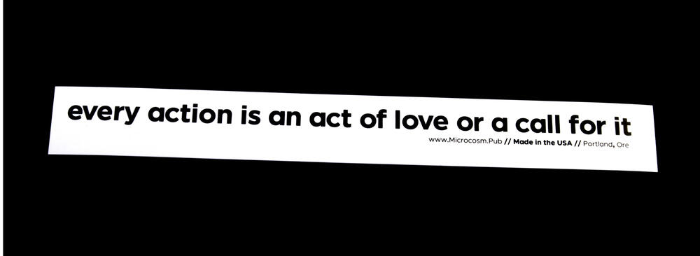 Sticker #426: every action is an act of love or a call for it