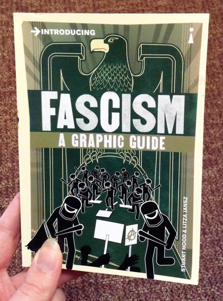 introducing fascism a graphic guide by stuart hood and litza jansz