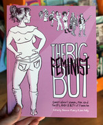 The Big Feminist But: Comics about Women, Men, and the IFs, ANDs, and BUTs of Feminism
