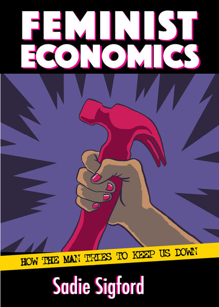 Feminist Economics: how the man tries to keep us down