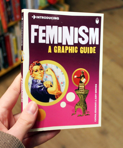 Feminism A Graphic Guide by Cathia Jenainati and Judy Groves