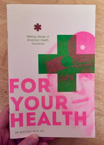 For Your Health: Making Sense of American Health Insurance (Biff Boff Bam Sock #8)