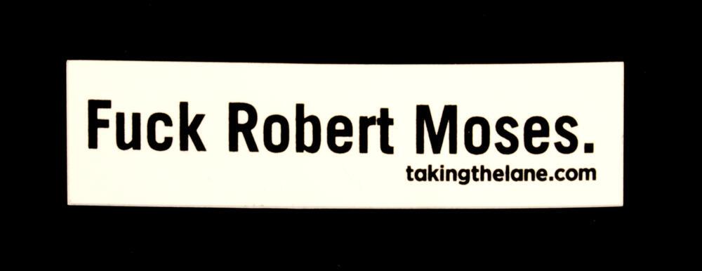 Fuck Robert Moses
