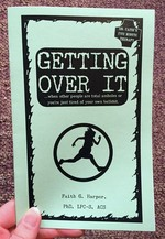 Getting Over it: Move on From the Bullshit That Is Holding You Back