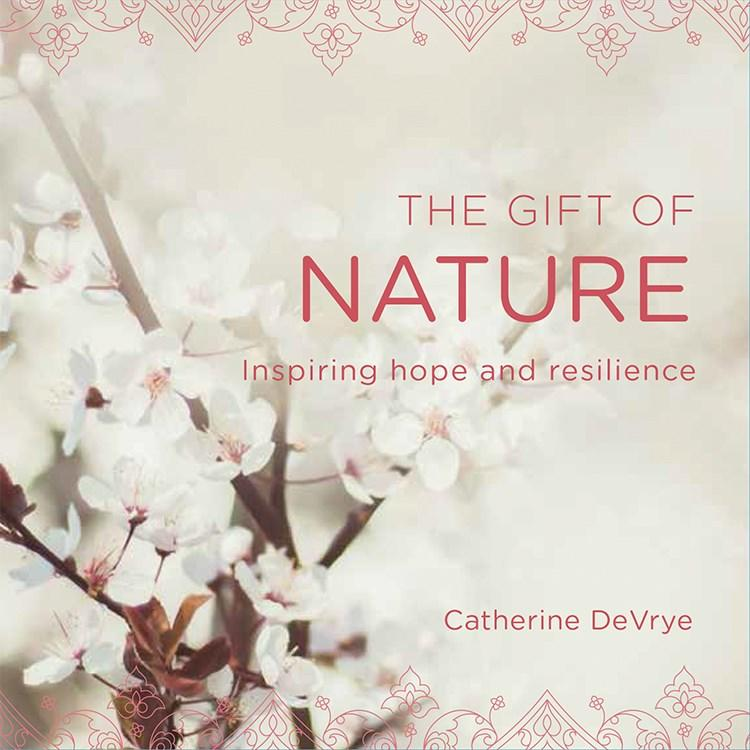 The Gift of Nature: Inspiring Hope and Resilience