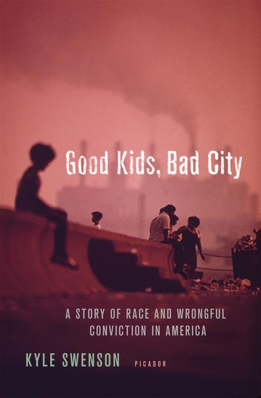 Good Kids, Bad City: A Story of Race and Wrongful Conviction in America