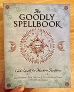 Goodly Spellbook: Olde Spells for Modern Problems