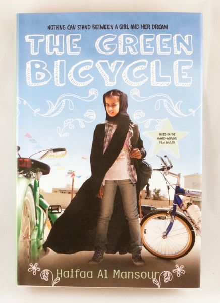 The Green Bicycle by Haifaa Al Mansour: Nothing can stand between a girl and her dream.