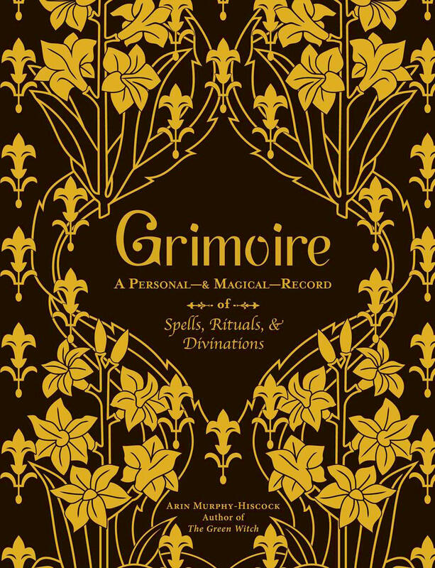 Grimoire: A Personal—& Magical—Record of Spells, Rituals, & Divinations