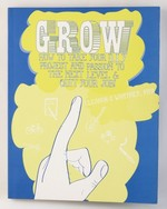 Grow: How to Take Your Do It Yourself Project and Passion to the Next Level and Quit Your Job