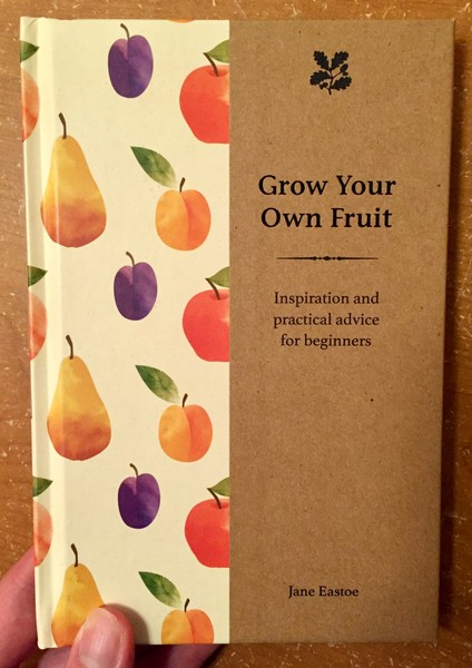 Grow Your Own Fruit: Inspiration and Practical Advice