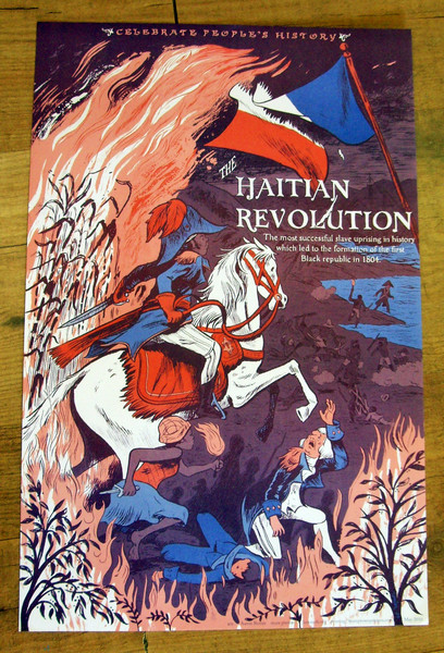 Haitian Revolution Toussaint L'Ouverture celebrate people's history justseeds poster