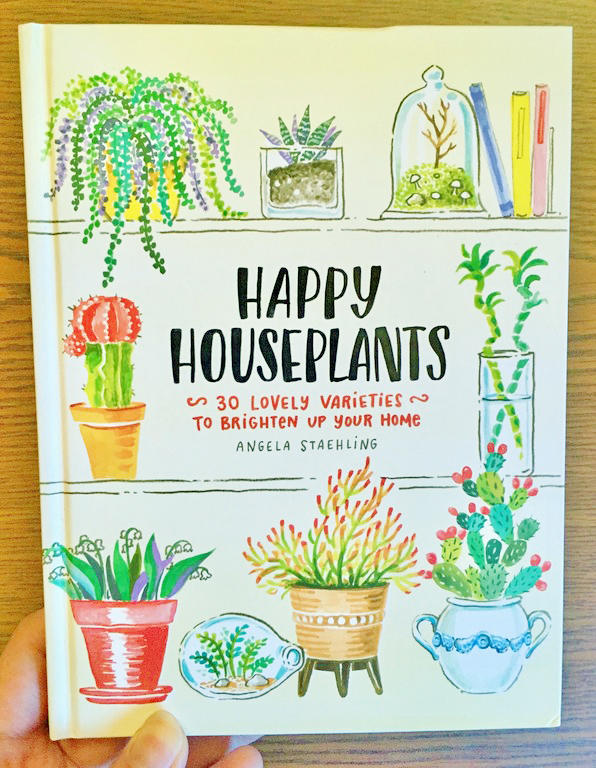 Happy Houseplants: 30 Lovely Varieties to Brighten Up Your Home by Angela Staehling [Several plants in a rectangular pattern]