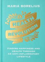 Health Revolution: Finding Happiness and Health Through an Anti-Inflammatory Lifestyle