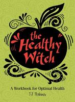 The Healthy Witch: A Workbook for Optimal Health