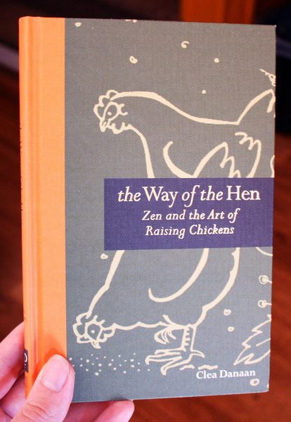 The Way of the Hen by Clea Danaan