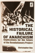 The Historical Failure of Anarchism: Implications for the Future of the Revolutionary Project