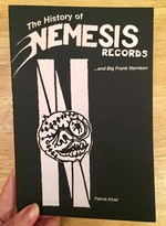 History of Nemesis Records ...and Big Frank Harrison