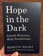 Hope in the Dark: Untold Histories, Wild Possibilities