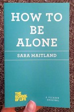 How to Be Alone (The School of Life)