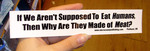 Sticker #012: If We Aren't Supposed to Eat Humans