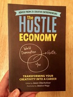 Hustle Economy: Transforming Your Creativity Into a Career