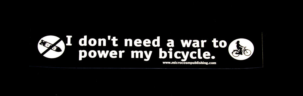 Sticker #240: I don't need a war to power my bicycle