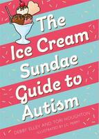The Ice-Cream Sundae Guide to Autism: An Interactive Kid's Book for Understanding Autism (Illustrated)