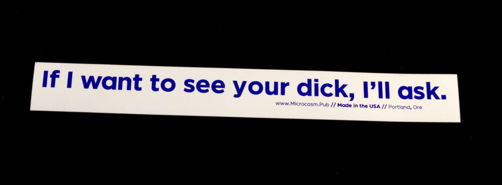 Sticker #419: If I want to see your dick, I'll ask