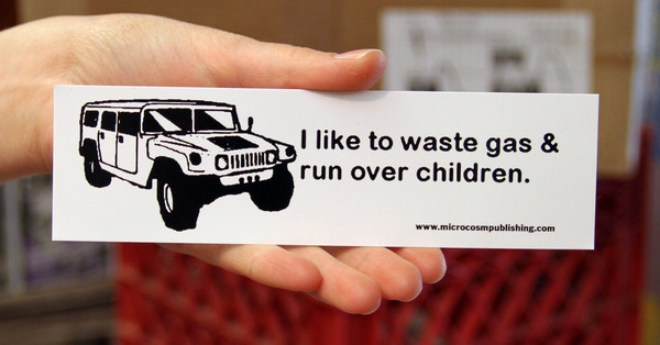 Sticker #173: I like to waste gas and run over children! Hummer