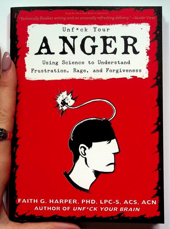 Unfuck Your Anger: Using Science to Understand Frustration, Rage, and Forgiveness (5-Minute Therapy), Harper Phd Lpc-S Faith, Acs Acn
