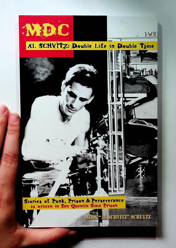 MDC: Al Schvitz: Double Life in Double Time: Stories of Punk, Prison, & Perseverance