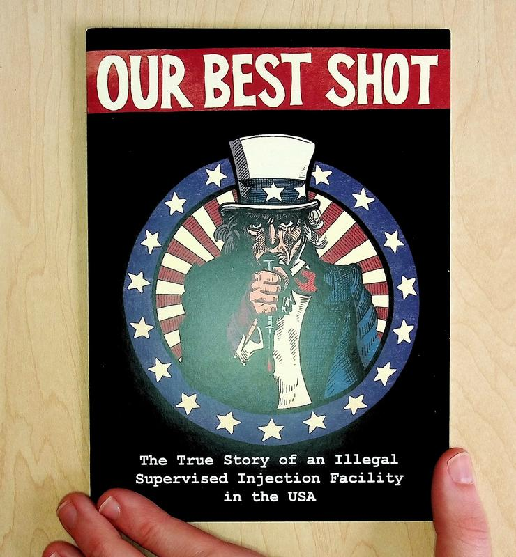 Our Best Shot: The True Story of an Illegal Supervised Injection Facility in the USA