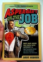 Asperger's on the Job: Must-Have Advice for People with Asperger's or Autism and their Employers, Educators, and Advocates