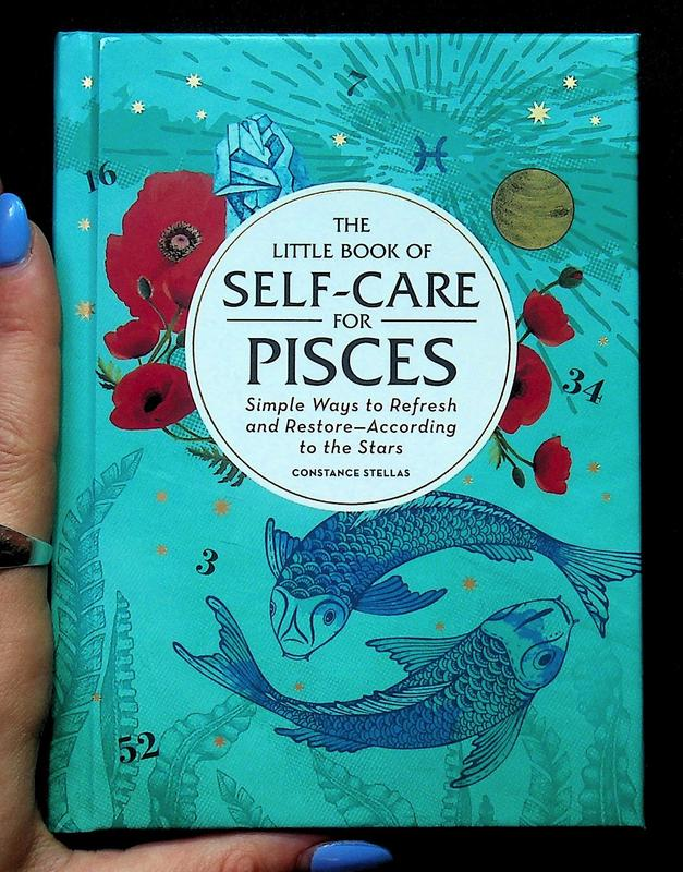 Little Book of Self-Care for Pisces: Simple Ways to Refresh and Restore—According to the Stars!