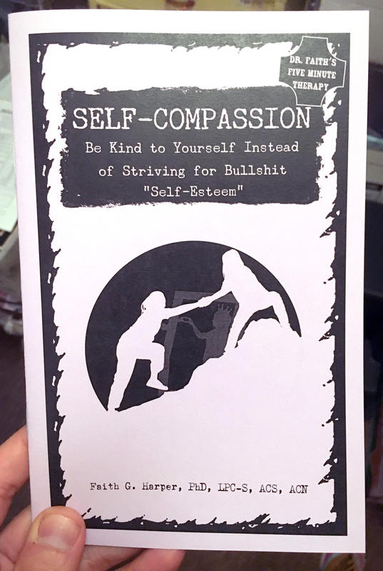 "Image for Self-Compassion: Be Kind to Yourself Instead of Striving for Bullshit ""self-Esteem"" (5-Minute Therapy)"