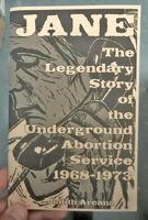 Jane: The Legendary Story of the Underground Abortion Service, 1968-1973