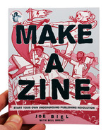 Make a Zine!: Start Your Own Underground Publishing Revolution